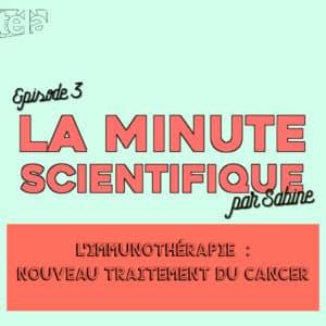 L'immunothérapie, nouveau traitement du cancer | EPISODE 3 – L'immunothérapie,  espoir, réalisation et  frustration
