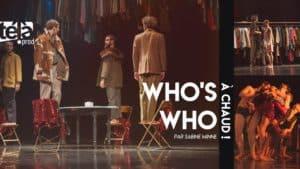 "À chaud ! | ""WHO'S WHO"" (Cie Prisca WARD) par Sabine MINNE"